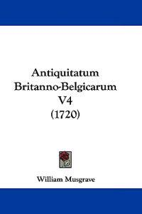 Antiquitatum Britanno-belgicarum