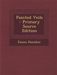 Painted Veils - Primary Source Edition