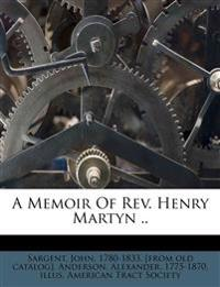A Memoir Of Rev. Henry Martyn ..