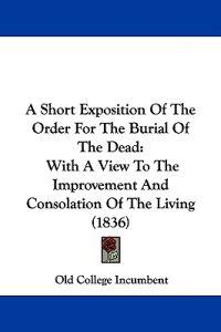 A Short Exposition of the Order for the Burial of the Dead
