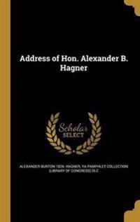 ADDRESS OF HON ALEXANDER B HAG