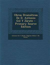 Obras Dramaticas de D. Antonio Gil y Zarate