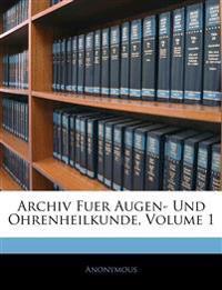 Archiv für Augen-und Ohrenheilkunde, Erster Band, Neuste Abtheilung