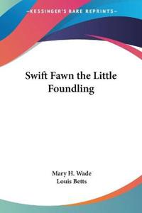 Swift Fawn the Little Foundling