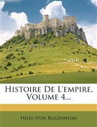 Histoire De L'empire, Volume 4...