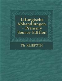 Liturgische Abhandlungen.