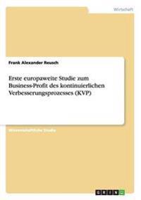 Erste Europaweite Studie Zum Business-Profit Des Kontinuierlichen Verbesserungsprozesses (Kvp)