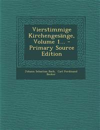 Vierstimmige Kirchengesange, Volume 1... - Primary Source Edition