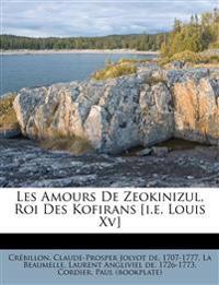 Les Amours De Zeokinizul, Roi Des Kofirans [i.e. Louis Xv]