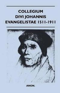 Collegium Divi Johannis Evangelistae 1511-1911