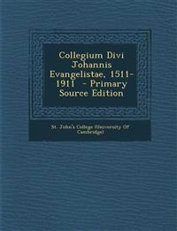 Collegium Divi Johannis Evangelistae, 1511-1911 - Primary Source Edition