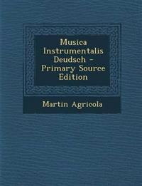 Musica Instrumentalis Deudsch - Primary Source Edition