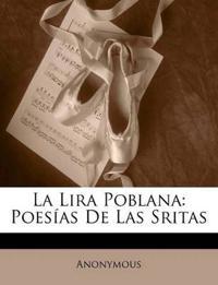 La Lira Poblana: Poesías De Las Sritas