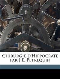 Chirurgie d'Hippocrate par J.E. Petrequin Volume 2