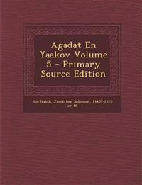 Agadat En Yaakov Volume 5 - Primary Source Edition
