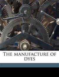 The manufacture of dyes