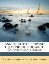 Annual Report Showing the Condition of South Carolina State Banks