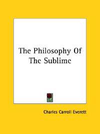 The Philosophy of the Sublime