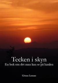 Tecken i skyn : en bok om det man kan se på himlen