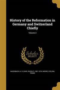 HIST OF THE REFORMATION IN GER