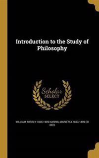 INTRO TO THE STUDY OF PHILOSOP