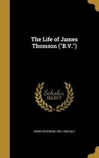 LIFE OF JAMES THOMSON (BV)