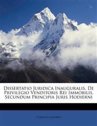 Dissertatio Juridica Inauguralis, De Privilegio Venditoris Rei Immobilis, Secundum Principia Juris Hodierni