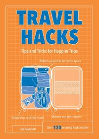 Travel hacks - tips and tricks for happier trips