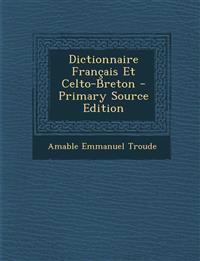 Dictionnaire Francais Et Celto-Breton