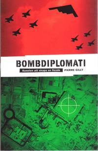Bombdiplomati : konsten att skapa en fiende