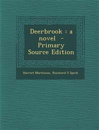 Deerbrook: A Novel - Primary Source Edition