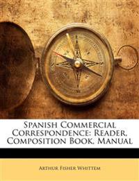 Spanish Commercial Correspondence: Reader, Composition Book, Manual
