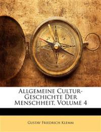 Allgemeine Cultur-Geschichte Der Menschheit, Vierter Band