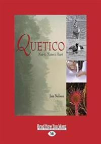Quetico: Near to Nature's Heart (Large Print 16pt)
