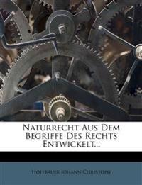 Naturrecht Aus Dem Begriffe Des Rechts Entwickelt...