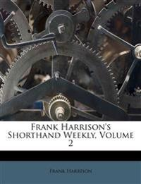 Frank Harrison's Shorthand Weekly, Volume 2