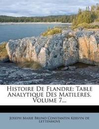 Histoire De Flandre: Table Analytique Des Matileres, Volume 7...