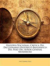 Historia Nacional: Crítica Del Diccionario Histórico-Biográfico Del Perú Del Señor General Mendiburu