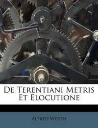 De Terentiani Metris Et Elocutione