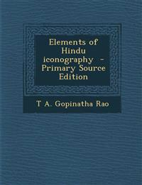 Elements of Hindu Iconography - Primary Source Edition