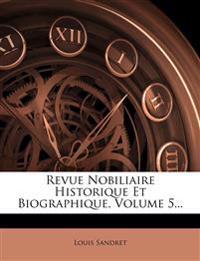 Revue Nobiliaire Historique Et Biographique, Volume 5...