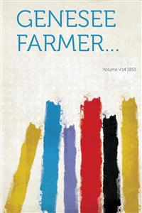Genesee Farmer... Volume V.14 1853