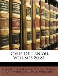 Revue De L'anjou, Volumes 80-81