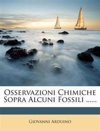 Osservazioni Chimiche Sopra Alcuni Fossili ......