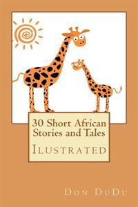 30 Short African Stories and Tales
