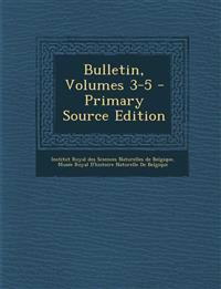 Bulletin, Volumes 3-5