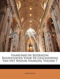 Haarlemsche Bijdragen: Bouwstoffen Voor De Geschiedenis Van Het Bisdom Haarlem, Volume 7