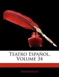 Teatro Español, Volume 34