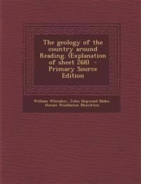 The geology of the country around Reading. (Explanation of sheet 268)  - Primary Source Edition