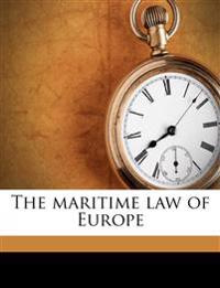 The maritime law of Europe Volume 1